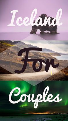 The ultimate romantic guide to experiencing Iceland!