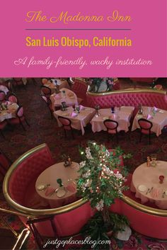 Visiting The Madonna Inn in San Luis Obispo California which is both fun and family-friendly