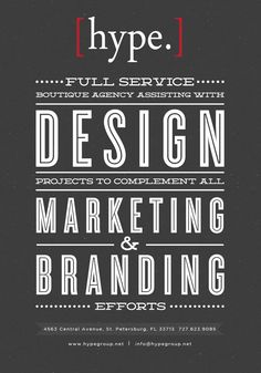 Full service boutique agency assisting with design projects to complement all marketing and branding efforts. WWW.HYPEGROUP.NET