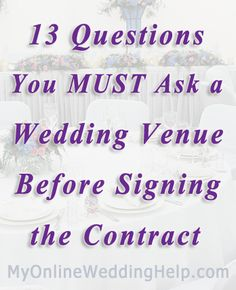 13 Questions to Ask the Wedding Venue Before Signing a Contract | from the MyOnlineWeddingHelp.com Dream Wedding on a Dime ebook