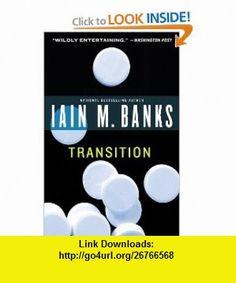 Transition (9780316071994) Iain M. Banks , ISBN-10: 0316071994  , ISBN-13: 978-0316071994 ,  , tutorials , pdf , ebook , torrent , downloads , rapidshare , filesonic , hotfile , megaupload , fileserve