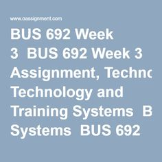 BUS 692 Week 3 BUS 692 Week 3 Assignment, Technology and Training Systems BUS 692 Week 3 DQ Aligning Staffing Systems with Organizational Strategy BUS 692 Week 3 DQ Kirkpatrick's Training Model Action Research, Train System, Research Question, Final Exams, Human Resources, Homework, This Or That Questions, Student, Journal