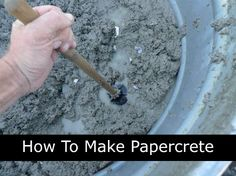 How To Make Papercrete                                                                                                                                                                                 Más