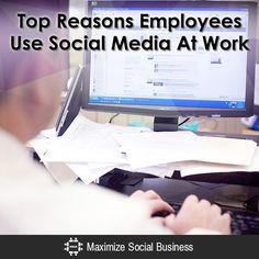 Top Reasons Employees Use Social Media At Work