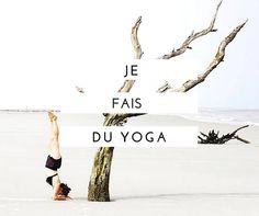 Je fais du yoga, je
