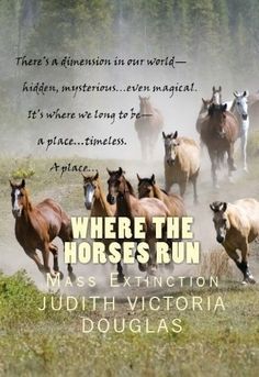 Mass Extinction Where the Horses Run Book I by Judith Victoria Douglas www.amazon.com/dp/B00A8WB518