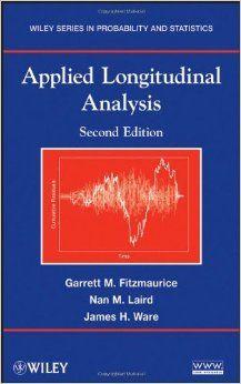 Applied Longitudinal Analysis / Garret M. Fitzmaurice ; Nan M. Laird, James H. Ware