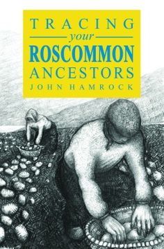 roscommon ireland   ... that will help you research your lineage in County Roscommon, Ireland