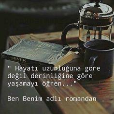 Hayatı uzunluğuna göre değil derinliğine göre yaşamayı öğren. @فسﻻت Turkish Sayings, Meaningful Words, French Press, Cool Words, Literature, Poems, Lyrics, Feelings, Quotes