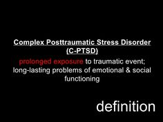 #CPTSD ~ Complex PTSD- prolonged exposure to a traumatic event that creates long-lasting problems in emotional and social functioning. | Repinned by Melissa K. Nicholson, LMSW www.mkntherapy.com