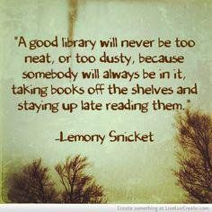 """""""Una buena #biblioteca nunca estará demasiado ordenada, o demasiado polvorienta, porque siembre habrá alguien..."""""""