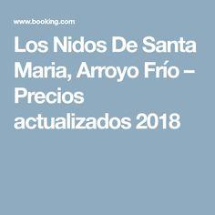 Los Nidos De Santa Maria, Arroyo Frío – Precios actualizados 2018