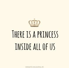 There is a princess inside all of us