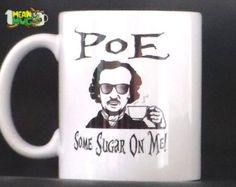 Poe Me A Cup Edgar Allan Poe Funny Coffee Mug 11 oz by 1MeanMug