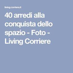 40 arredi alla conquista dello spazio - Foto - Living Corriere