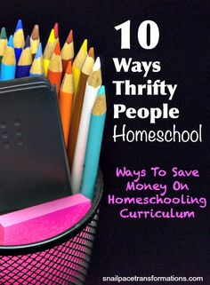 10 ways to save money on homeschooling curriculum and school supplies.