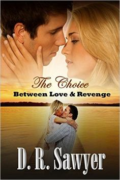 The Choice: Between Love & Revenge - Kindle edition by D. R. Sawyer. Literature & Fiction Kindle eBooks @ Amazon.com.