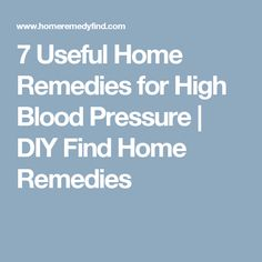 7 Useful Home Remedies for High Blood Pressure | DIY Find Home Remedies