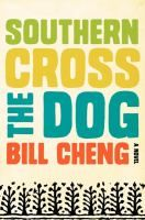 Southern Cross the Dog: A Novel - by Bill Cheng. Convinced that he is cursed after the Great Mississippi Flood of 1927, 20-year-old Robert Chatham, who, constantly followed by trouble, has lost his will to live, finally shakes his demons until he is forced to make an impossible choice.