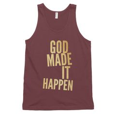 God Made it Happen (Gold Bold) Classic tank top (unisex)