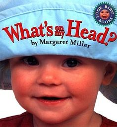 Babies love to look at faces. This award-winning book features real photographs of infants with hats (and more!) on their heads.