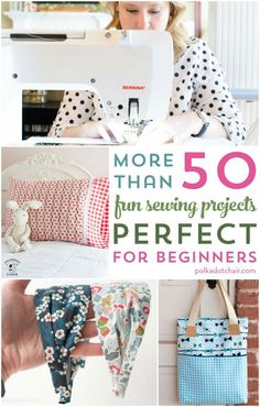 More than 50 fun and cute beginner sewing projects. Great for learning how to sew and good projects for teaching kids to sew.