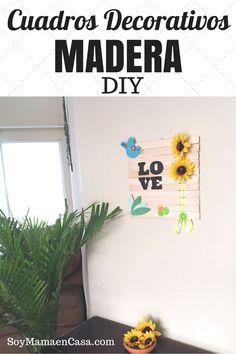 Cómo hacer lindos Cuadros Decorativos de Madera DIY super económicos y a tu gusto. Ideas de manualidades. #SienteGlade AD