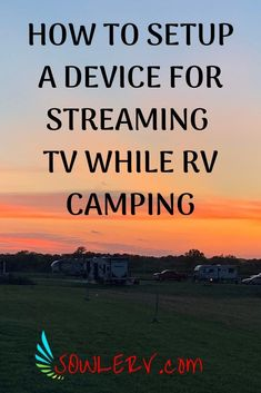 SOWLE RV | How to Setup a Device for Streaming TV While RV Camping | UPDATE to our original article TV While RV Camping | Questions you've asked, answers we have! | TV in an RV While Traveling | #Kansas Travels and beyond | RV Technology | www.SOWLERV.com