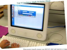 Top 9 Freelance Work at Home Ideas