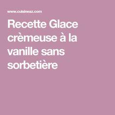 Recette Glace crèmeuse à la vanille sans sorbetière