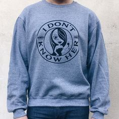 the original I Don't Know Her top from totally good time. oten imitated, never duplicated. enjoy this fun style any way you like. wear it oversized over your fave jeans or small and snug tucked into y