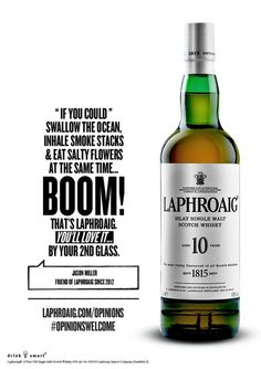Do you like the new advert from Laphroaig Whisky... Source: http://paper.li/ScotchHunter/1307130006?edition_id=7f5deac0-0253-11e4-8895-002590721287utm_campaign=paper_subutm_medium=emailutm_source=subscription