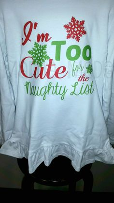 I'm too cute for the naughty list Christmas Shirt by mamamadebows
