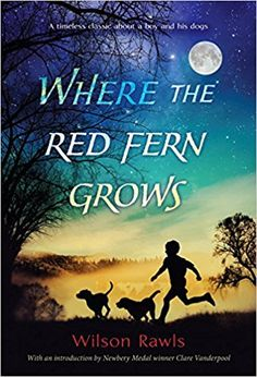 Where the Red Fern Grows: Wilson Rawls: 9781563713620: AmazonSmile: Books