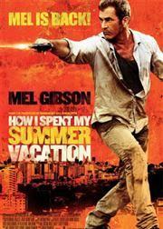 How I spent my Summer Vacation - Mel is leuk, naar de film is super dun. ** 24 juli 2012