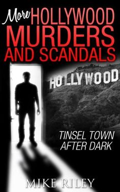 More Hollywood Murders and Scandals: Tinsel Town After Dark, More Famous Celebrity Murders, Scandals and Crimes (Murder, Scandals and Mayhem Book 2) #eReaderIQ