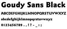 Font of the day: Goudy Sans Black BT | Typography | Creative Bloq