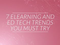 The growth of technology continues to gallop forward, and the world of eLearning is no exception. Check out this list of trends and add to it if you can.