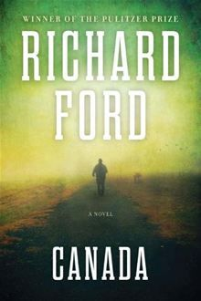 Canada by Richard Ford. Visit the Kobo website to purchase this eBook: www.kobobooks.com/ebook/Canada/book-Jt7iqW5W40aslQfcQBxAxw/page1.html  #kobo #ebooks