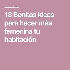 18 Bonitas ideas para hacer más femenina tu habitación