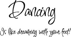 Dancing is like...Dance Wall Quotes Lettering Words Removable Wall Art, BLACK by EYE CANDY SIGNS, http://www.amazon.com/dp/B0045EJB6Q/ref=cm_sw_r_pi_dp_pAPZqb0C1X120