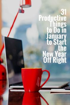 31 Productive Things to Do in January to Start the New Year Off Right