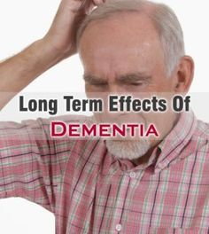 #LongTerm #Effects Of #Dementia That You Need To Be Aware Of -   #LongTermEffectsOfDementia #DementiaEffects #DementiaSideEffects #TheEffectsOfDementia #SideEffectsOfDementia #ElderlyDementia