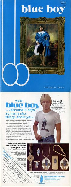 Blueboy Magaizne was first published in 1974. Following the lead of women's magazines like Playgirl & Viva, Blueboy was one of the first magazines marketed to gay men that featured nudity and was sold openly at traditional newsstands.