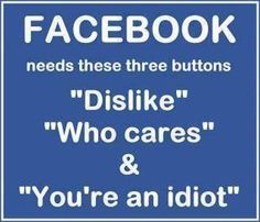 Facebook needs these three buttons funny quotes quote facebook lol funny quote funny quotes humor