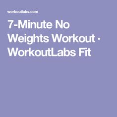 7-Minute No Weights Workout · WorkoutLabs Fit