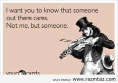 I WANT YOU TO KNOW SOMEONE OUT THERE .... - http://www.razmtaz.com/i-want-you-to-know-someone-out-there/