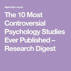 The 10 Most Controversial Psychology Studies Ever Published – Research Digest