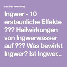 Ingwer - 10 erstaunliche Effekte ♧♧♧ Heilwirkungen von Ingwerwasser auf ♧♧♧ Was bewirkt Ingwer? Ist Ingwer gesund? Kann man mit Ingwer abnehmen? ♧♧♧