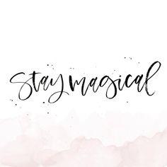 Stay Magical Quote